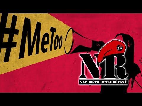 Naprosto retardovaný - #metoo
