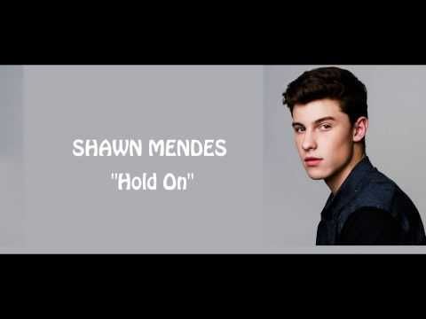 Shawn Mendes - Hold on (lyrics)