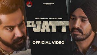 El Jatt Lyrics | Veer Sandhu, Varinder Brar