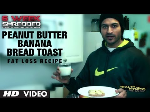 Peanut Butter Banana Bread Toast: Fat Loss Recipe | Health and Fitness Tips | Guru Mann