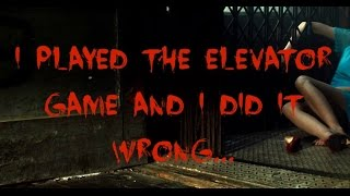 I Played The Elevator Game And I Did It Wrong...