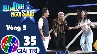 THVL | Bản lĩnh ngôi sao - Tập 35[3]: Vòng 3 - Chinh phục đỉnh cao