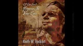 (I Can See) Forever In Your Eyes - Keith Heckert (original)