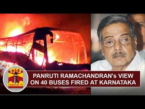 Panruti-Ramachandrans-View-On-40-Tamil-Nadu-Buses-fired-at-Karnataka-Thanthi-TV