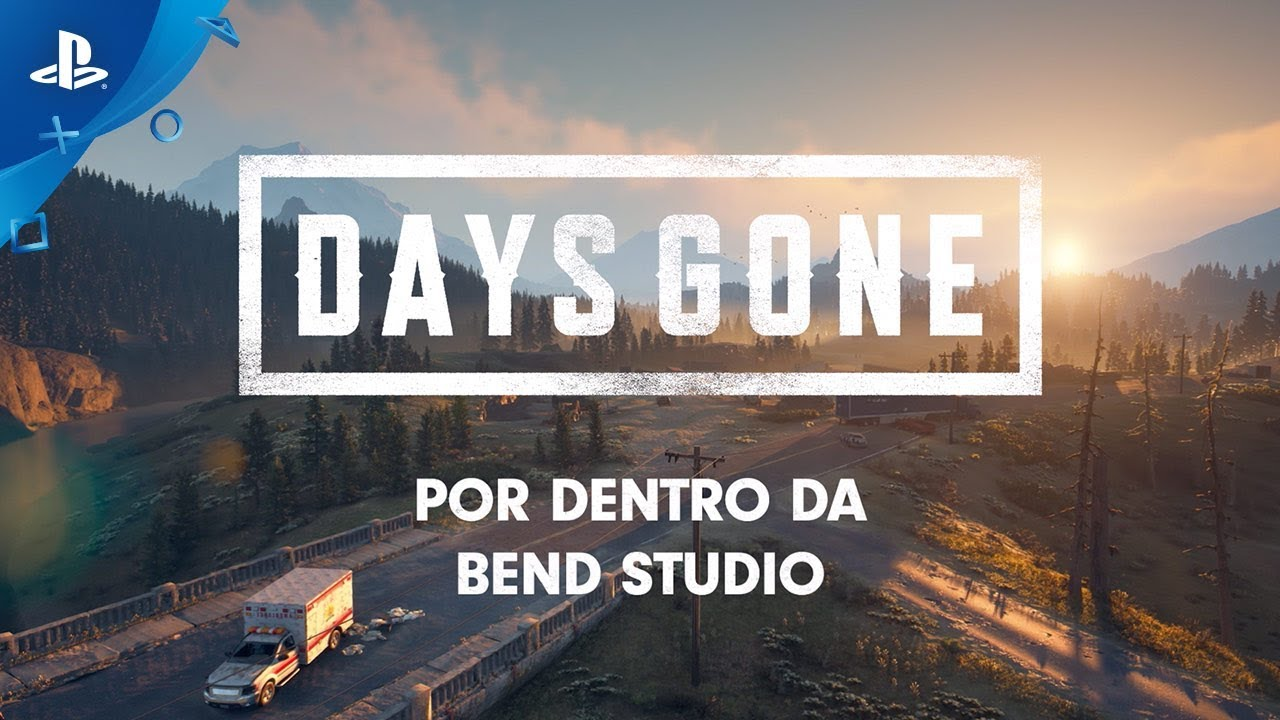 Por Dentro Do Bend Studio — A Equipe Criando Days Gone