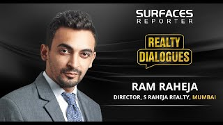 Realty Dialogues | Ram Raheja, S Raheja Realty I Vertica Dvivedi, Surfaces Reporter | Real Estate
