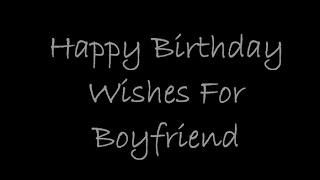 Happy Birthday My Boyfriend | Birthday Wishes for Boyfriend.