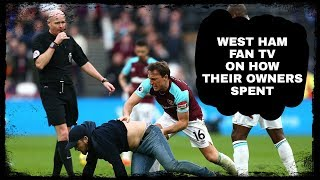 West Ham Fan TV explain how their owners spent after fan actions