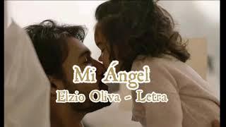 Ezio Oliva   Mi Angel Letra