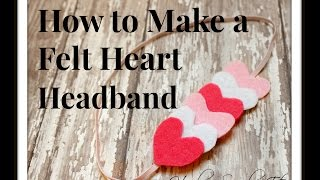 How To Make A Felt Heart Headband