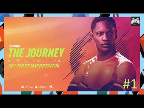 My First impression about The Journey FIFA 18  #1 | PC