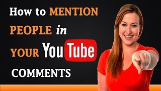 How to Mention People in YouTube Comments