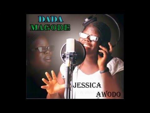 DADA MAGODE By Miss. Jessica Awodo