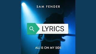 Sam Fender   All Is On My Side (Lyrics)