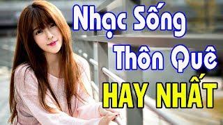 nhac-song-thon-que-di-vao-long-nguoi-lk-nhac-song-que-huong-hay-nhat
