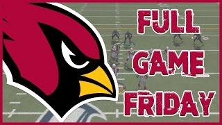 Madden 17 Full Game Friday - Arizona Cardinals