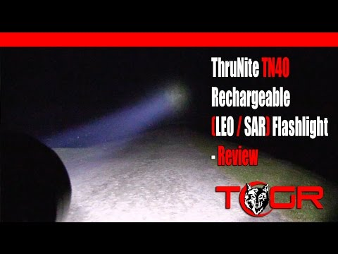 Too Much Power! – ThruNite TN40 Rechargeable (LEO / SAR) Flashlight – Review