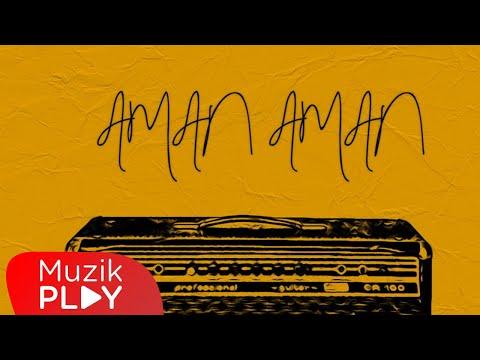 Serin - Aman Aman (Official Video) Sözleri