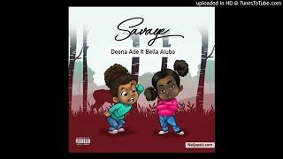 Savage   Deena Ade Ft. Bella Alubo