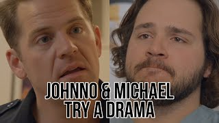 Johnno and Michael Try A Drama