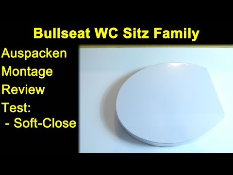 Bullseat WC Sitz Family Familie Duroplast - Auspacken Montage Test Review Magnethalterung Soft-Close