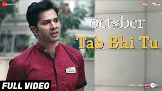 Tab Bhi Tu - Full Video | October | Varun Dhawan & Banita