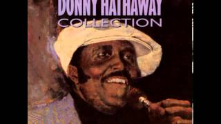 Donny Hathaway - I Love You More Than You'll Ever Know (LP Version)