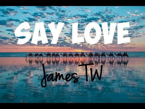 Say Love - James TW