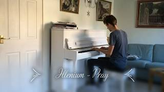 Illenium - Pray (ft. Kameron Alexander) (Sammy Perry Piano Cover)