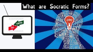 What are Socratic Forms? - PROetCONTRA part 3