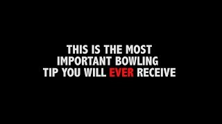 The MOST IMPORTANT Bowling Tip of ALL