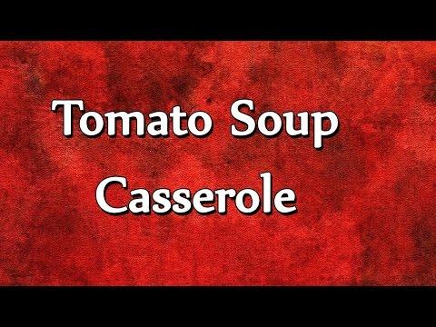 Tomato Soup Casserole