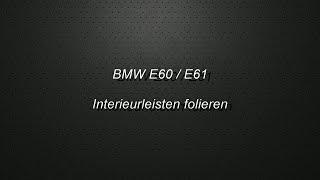 BMW E61 Interieurleisten ausbauen, folieren, einbauen