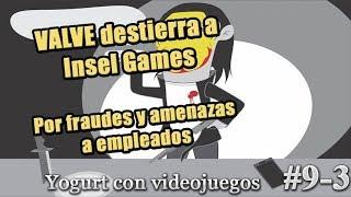 Yogurt con Videojuegos - #9-3 Valve despide a Insel Games de Steam | Kholo.pk