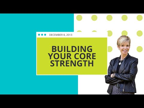 Building Your CORE Strength