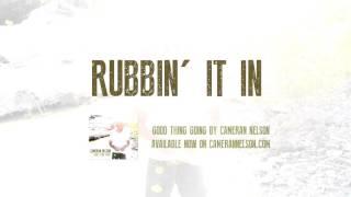 Cameran Nelson - Rubbin' It In