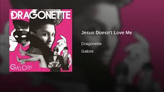 Jesus Doesn't Love Me