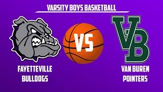 Varsity Boys Basketball | Van Buren vs Fayetteville