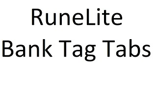 RuneLite Bank Tag Tabs - PvP and PvM - Simple Set Up