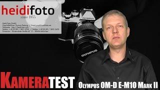 Olympus OM-D E-M10 Mark II Systemkamera Test Hands-On Review german | deutsch
