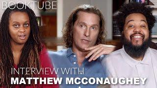 Onyx Family Interviews Matthew McConaughey | BookTube