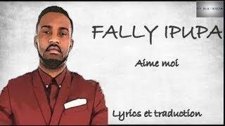 Fally Ipupa   Aime Moi (Lyrics+Traduction)