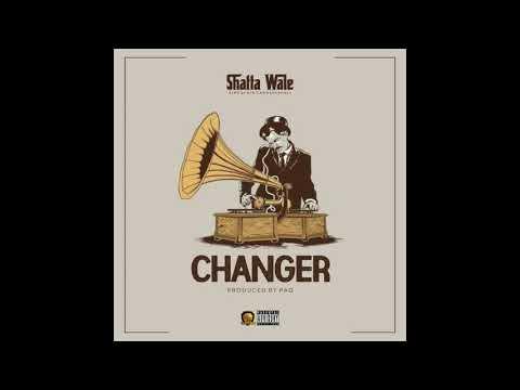 "Shatta Wale – ""Changer"""