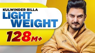 Light Weight (Official Video) | Kulwinder Billa | MixSingh | Latest Punjabi Song 2018