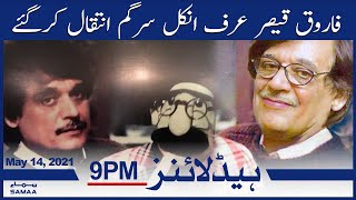 Samaa News Headlines 9pm - Farooq Qaiser urf Uncle Sargam inteqal kargaye | SAMAA TV