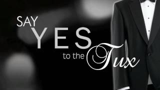 Say Yes to the Tux trailer