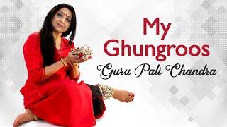 Kathak Maestro Guru Pali Chandra's bond with her Ghungroos