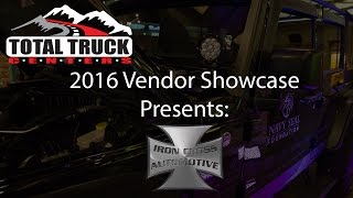 2016 Total Truck Centers™ Vendor Showcase presents: Iron Cross Automotive