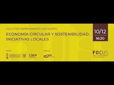 Economía Circular y Sostenibilidad. Iniciativas locales[;;;][;;;]