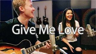 Give Me Love - Ed Sheeran (Sam Golbach and Katrina Stuart Cover)